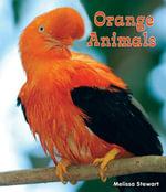 Orange Animals - Melissa Stewart
