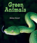 Green Animals - Melissa Stewart