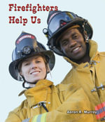 Firefighters Help Us - Aaron R. Murray