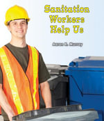 Sanitation Workers Help Us - Aaron R. Murray