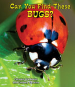 Can You Find These Bugs? - Carmen Bredeson