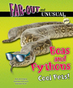 Boas and Pythons : Cool Pets! - Alvin Silverstein