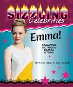 Emma! : Amazing Actress Emma Stone - Michael A. Schuman