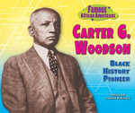 Carter G. Woodson : Black History Pioneer - Patricia McKissack