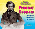 Frederick Douglass : Fighter Against Slavery - Patricia McKissack