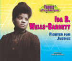 Ida B. Wells-Barnett : Fighter for Justice - Patricia McKissack