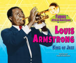 Louis Armstrong : King of Jazz - Patricia McKissack