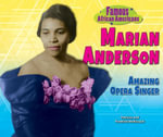 Marian Anderson : Amazing Opera Singer - Patricia McKissack