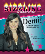 Demi! : Latina Star Demi Lovato - Jeff Burlingame