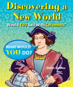 Discovering a New World : Would You Sail with Columbus? - Elaine Landau