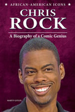 Chris Rock : A Biography of a Comic Genius - Marty Gitlin