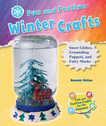 Fun and Festive Winter Crafts : Snow Globes, Groundhog Puppets, and Fairy Masks - Randel McGee