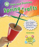Fun and Festive Spring Crafts : Flower Puppets, Bunny Masks, and Mother's Day Pop-up Cards - Randel McGee