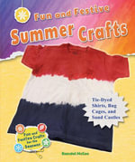 Fun and Festive Summer Crafts : Tie-dyed Shirts, Bug Cages, and Sand Castles - Randel McGee