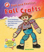 Fun and Festive Fall Crafts : Leaf Rubbings, Dancing Scarecrows, and Pinecone Turkeys - Randel McGee