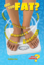 Are You Fat? : The Obesity Issue for Teens - Kathlyn Gay