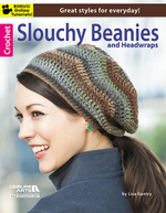 Crochet Slouchy Beanies & Headwraps - Leisure Arts