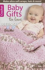 Baby Gifts to Love - Leisure Arts