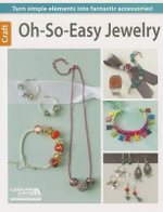 Oh-So-Easy Jewelry - Leisure Arts
