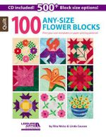 100 Any- Size Flower Blocks : Print Your Own Templates or Paper-Piecing Patterns! - Rita Weiss