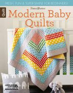 Fons & Porter Quilty Magazine Modern Baby Quilts : Fresh, Fun & Super-Simple for Beginners! - Mary Fons