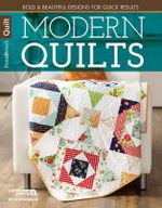 Modern Quilts : Bold & Beautiful Designs for Quick Results - Marianne Fons