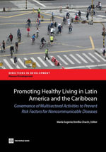 Promoting Healthy Living in Latin America and the Caribbean : Governance of Multisectoral Activities to Prevent Risk Factors for Noncommunicable Diseas