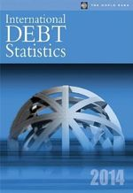 International Debt Statistics 2014 - World Bank