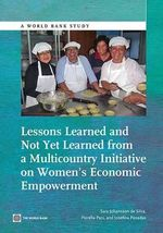 Lessons Learned and Not Yet Learned from a Multicountry Initiative on Women S Economic Empowerment - Sara Johansson De Silva