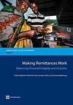 Making Remittances Work : Balancing Financial Integrity and Inclusion - Emiko Todoroki