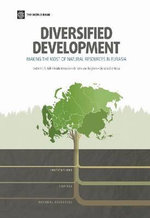Diversified Development : Making the Most of Natural Resources in Eurasia - Ivailo Izvorski