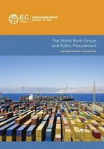 The World Bank Group and Public Procurement : An Independent Evaluation - World Bank Publications