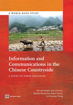 Information and Communications in the Chinese Countryside : A Study of Three Provinces - Michael Minges