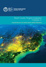 Brazil Country Program Evaluation, FY2004-11 : Evaluation of the World Bank Group Program - The World Bank