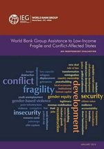 World Bank Group Assistance to Low-Income Fragile and Conflict-Affected States : An Independent Evaulation - The World Bank
