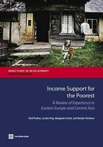 Income Support for the Poorest : A Review of Experience in Eastern Europe and Central Asia - Emil D. Tesliuc