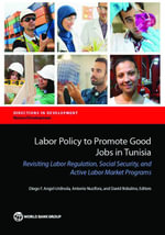Labor Policy to Promote Good Jobs in Tunisia : Revisiting Labor Regulation, Social Security, and Active Labor Market Programs