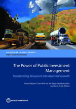 The Power of Public Investment Management : Transforming Resources Into Assets for Growth - Anand Rajaram