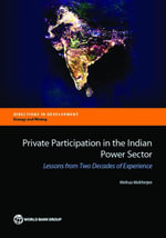 Private Participation in the Indian Power Sector : Lessons from Two Decades of Experience - Mohua Mukherjee
