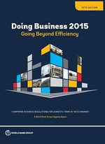 Doing Business 2015 : Comparing Business Regulations for Domestic Firms in 189 Economies - World Bank