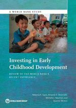 Investing in Early Childhood Development : Review of the World Bank's Recent Experience - Rebecca K. Sayre