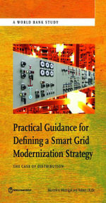 Practical Guidance for Defining a Smart Grid Modernization Strategy : The Case of Distribution