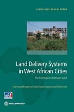 Land Delivery Systems in West African Cities : The Example of Bamako - Alain Durand-Lasserve