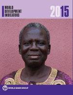 World Development Indicators 2015 : World development indicators - World Bank