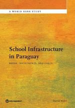School Infrastructure in Paraguay : Needs, Investments, and Costs - Quentin Wodon