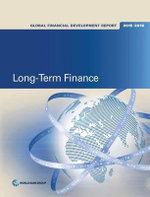 Global Financial Development Report 2015 : Long-Term Finance - World Bank