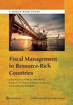 Macro-Fiscal Management in the Resource-Rich Countries : Essentials for Economists and Public Finance Professionals - World Bank