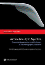 As Time Goes By in Argentina : Economic Opportunities and Challenges of the Demographic Transition - Michele Gragnolati