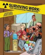 Surviving Work : Toxic Organizational Communication - Matthew Vorell
