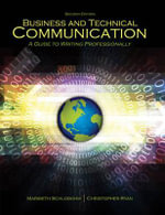 Business and Technical Communication : A Guide to Writing Professionally - Maribeth Schlobohm